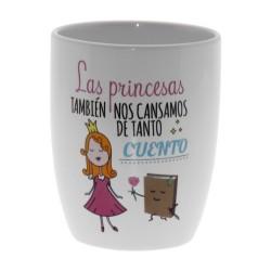 Original Taza de Cerámica decorada con la frase - Las princesas también nos cansamos de tanto cuento