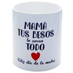 Original Taza de Cerámica decorada con frase - Mama tus besos lo curan todo , Feliz día de la Madre